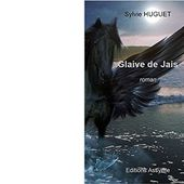 Sylvie HUGUET : Glaive de jais. - Les Lectures de l'Oncle Paul
