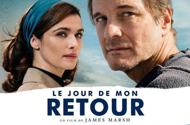 LE JOUR DE MON RETOUR – COLIN FIRTH – RACHEL WEISZ