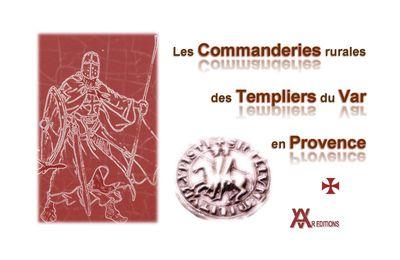Les Commanderies Rurales des Templiers du Var en Provence