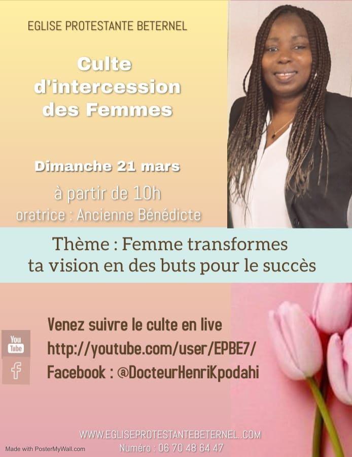 Invitation au culte d'intercession des Femmes du 21 mars 2021 à partir de 10 h 00  en direct sur Youtube et sur Facebook