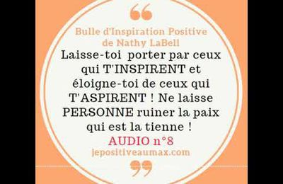 Bulle d'Inspiration Positive #8 Va là où on t'inspire et non où on t'aspire