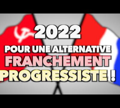 2022 : quelles conditions pour une alternative franchement progressiste ?