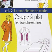 Tutoriel Couture - Coupe à plat Les transformations