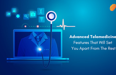 Advanced Telemedicine Features That Will Set You Apart From The Rest!