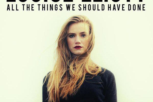 All The Things We Should Have done : Le premier single de Louise Eliott