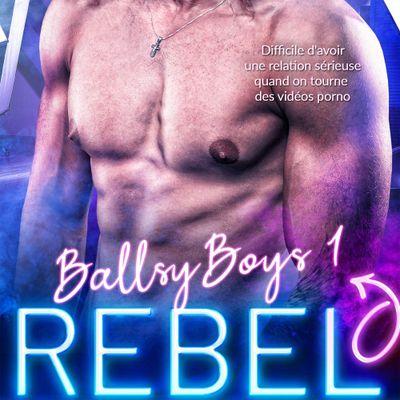 Ballsy Boys tome 1 : Rebel de K.M. NEUHOLD et Nora PHOENIX