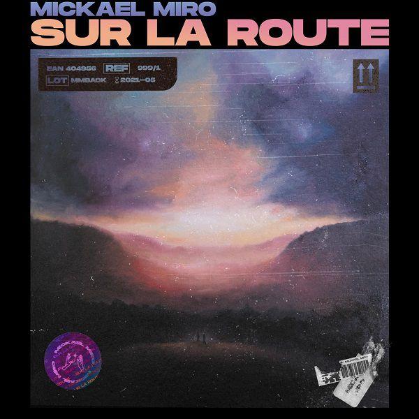 Mickael Miro est de retour avec « Sur La Route » !