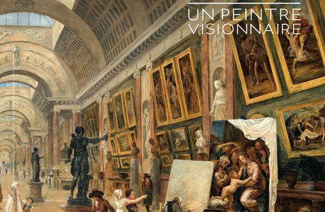 Avis expo : Hubert Robert - Un peintre visionnaire