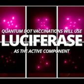 Luciferase Quantum Dot COVID-19 Vaccinations - The Bill and Melinda Gates Satanic Agenda (Video)