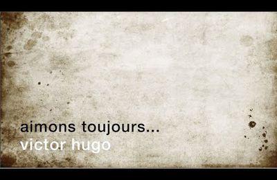 Aimons toujours ! Aimons encore ! [Victor Hugo]...