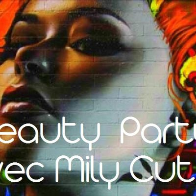 Beauty Party avec Mily Cut's