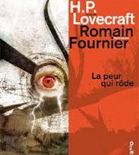 La peur qui rode - H.P. Lovecraft, Romain Fournier