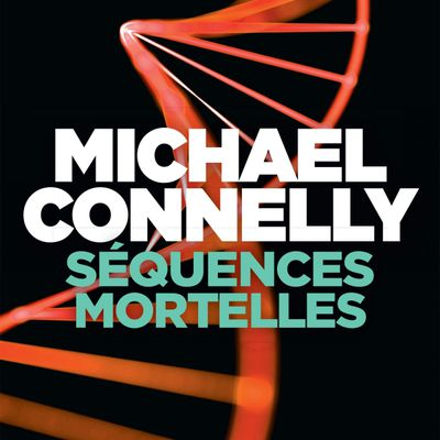 Séquences mortelles - Michael CONNELLY