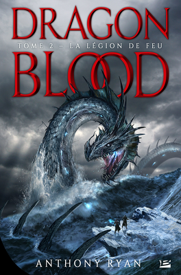 Dragon Blood, tome 2 : La Légion de feu - Anthony Ryan