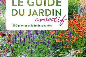 Le Guide du Jardin Créatif Ulmer, 850 plantes et idées inspirantes