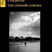 Rosine une criminelle ordinaire de Sandrine Cohen