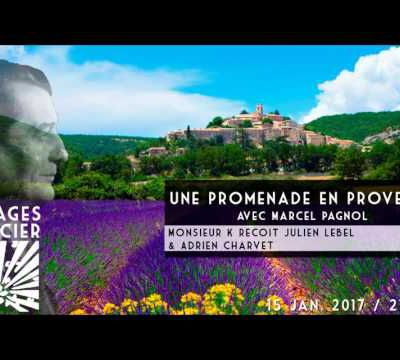 Une promenade en Provence avec Pagnol