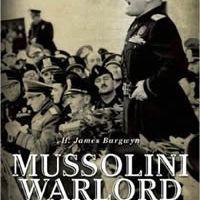 Mussolini Warlord: Failed Dreams of Empire, 1940-1943