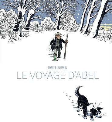 LE VOYAGE D'ABEL, BD de SIVAN & DUHAMEL