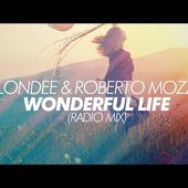 Blondee & Roberto Mozza feat. LiMa - Wonderful Life (Official)