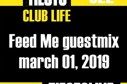 Club Life by Tiësto 622 - Feed Me guestmix - march 01, 2019