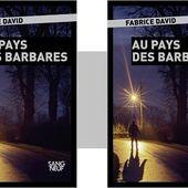 Fabrice David : Au pays des barbares (Sang Neuf, Éd.Plon, 2018) - Coup de cœur - - Le blog de Claude LE NOCHER