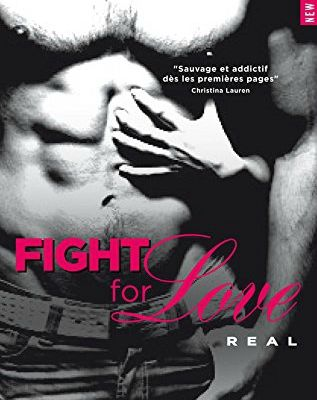 Fight For Love, tome 1 : Real de Katy Evans