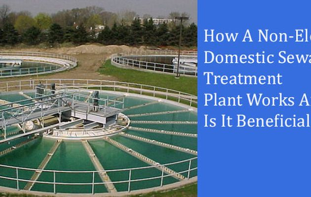 How a non-electric domestic sewage treatment plant works and how is it beneficial?
