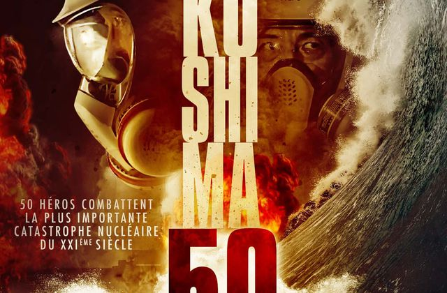 Critique Ciné : Fukushima 50 (2021, direct to DVD)