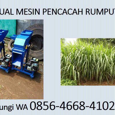 0856-4668-4102 Jual Mesin Pencacah Rumput Grobogan