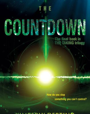 Free Read The Countdown (The Taking #3) by Kimberly Derting