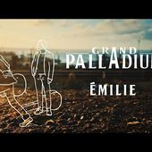 Grand Palladium - Émilie [clip officiel]