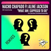 GR330 Nacho Chapado Feat Aline Jackson - What Am I Supposed To Do (RMX PACK 3) by GUAREBER RECORDINGS ©