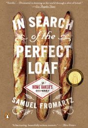 [PDF] Book Download In Search of the Perfect Loaf by Samuel Fromartz