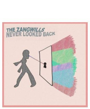 The Zangwills ► Never Looked Back