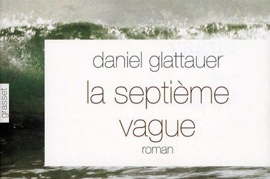 La Septième Vague – Daniel Glattauer