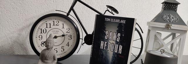 SANS RETOUR de Tom Clearlake