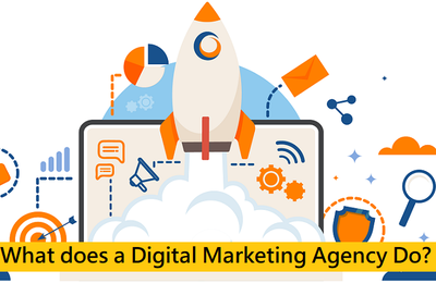 What does a Digital Marketing Agency Do?