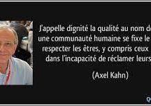 Citation du jour : la dignité selon Axel Kahn (1944 - 6 juillet 2021)