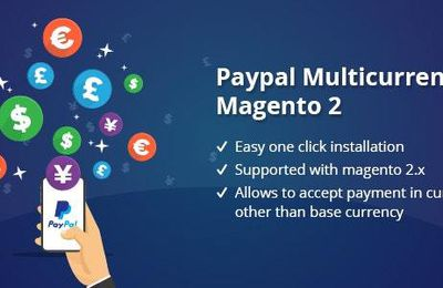 What Makes PayPal MultiCurrency Magento 2 a Must-Have Extension for Store Owners?