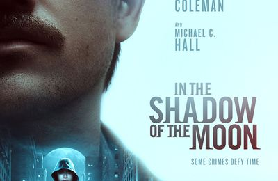 IN THE SHADOW OF THE MOON | Critique qui défie le temps