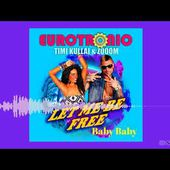 Eurotronic with Timi Kullai & Zooom - Baby Baby (CTK Freaks Remix)(Dmn Records)