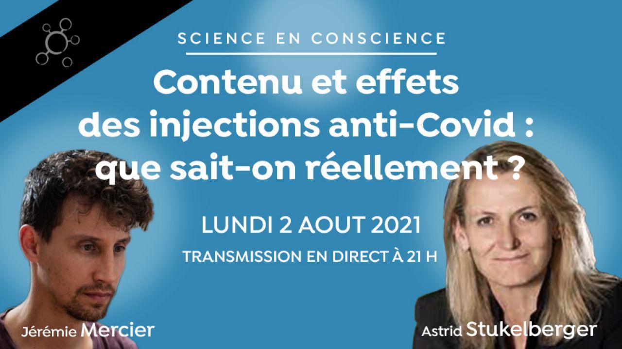 Contenu et effets des injections anti-Covid : que sait-on réellement (Jérémie Mercier reçoit Astrid Stuckelberger) - 07/08/2021.
