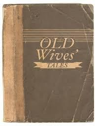 Old Wives' Tales and Superstitions
