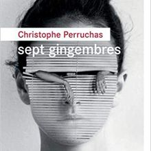 Sept gingembres - Christophe Perruchas