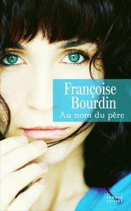 Au nom du père de Françoise Bourdin