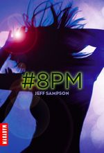 ¤ Deviants, Tome 1 : #8PM, de Jeff Sampson ¤