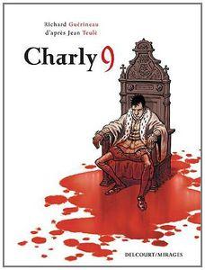 Chronique de Charly 9 de Richard Guérineau d'après l'oeuvre de Jean Teulé