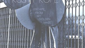 Rusty Rope - Escape From My Golden Maze