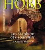 ROBIN HOBB – LES GARDIENS DES SOUVENIRS – LES CITES DES ANCIENS T5